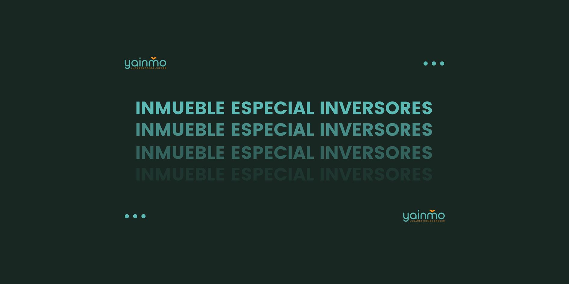 inmueble especial inversores yainmo